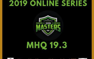 MASTERSHQ ONLINE QUALIFIER – MHQ 19.3
